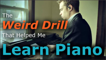 The Weird Drill That Helped Me Learn Piano