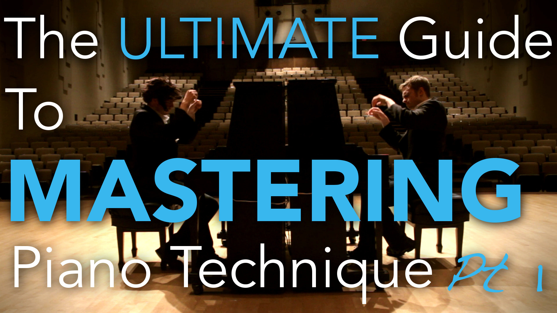 The ULTIMATE Guide to Mastering Piano Technique - Part 1